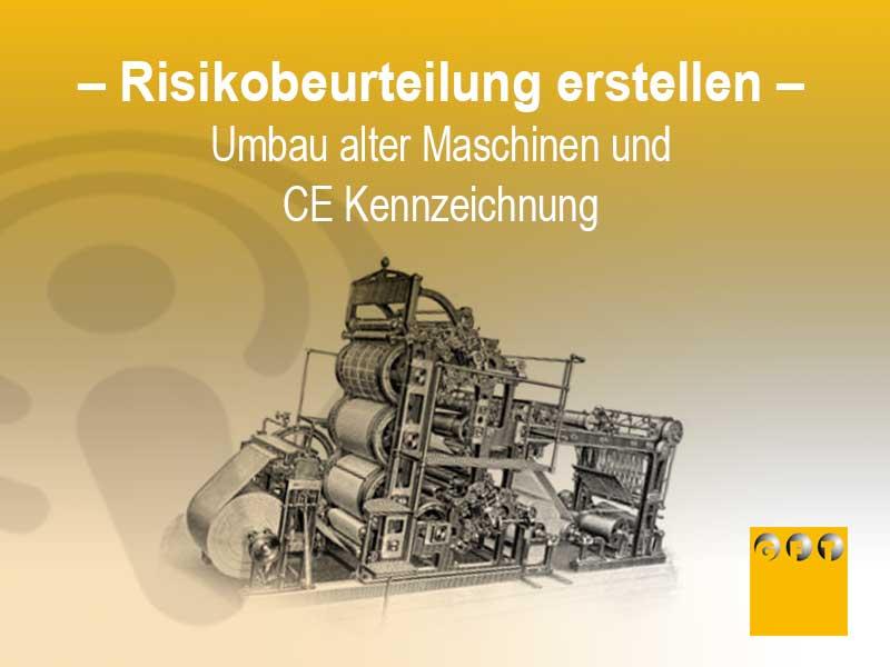 Risikobeurteilung - CE-Kennzeichnung alte Maschinen