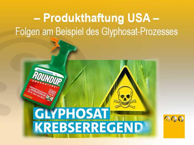 Produkthaftung USA Und Folgen Am Beispiel Glyphosatprozess