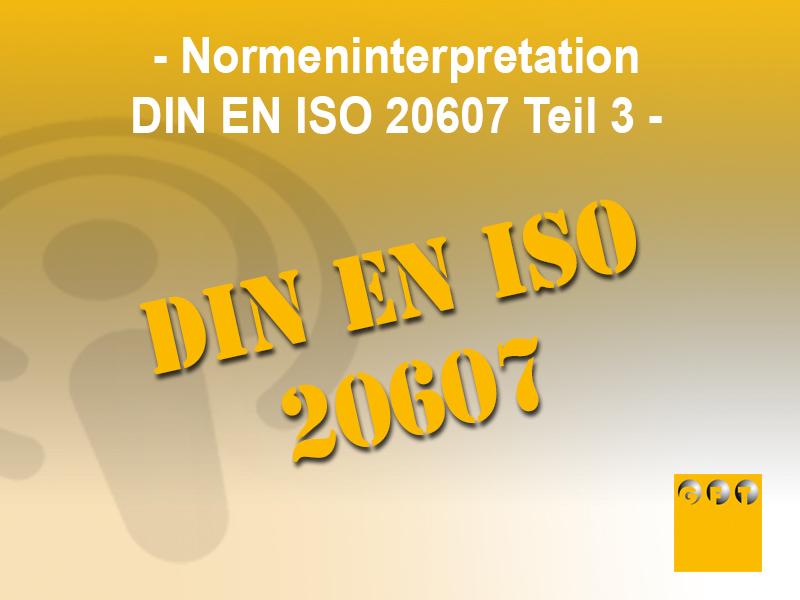 Normeninterpretation DIN EN ISO 20607 Teil 3