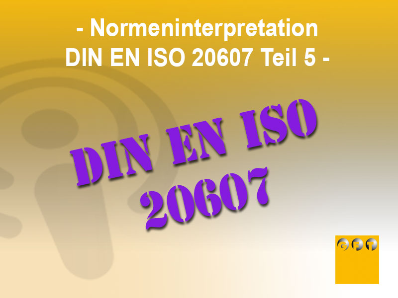 Interpretation-Norm-DIN-EN-ISO-20607-Teil-5