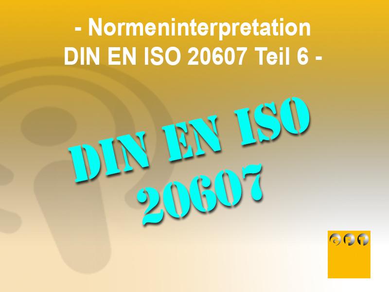 Interpretation-Norm-DIN-EN-ISO-20607-Teil-6