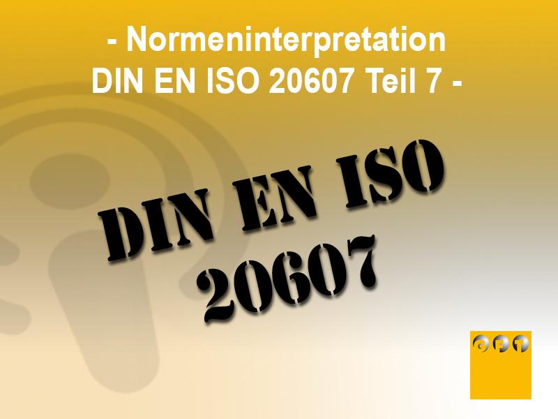 Normeninterpretation DIN EN ISO 20607 Teil 7