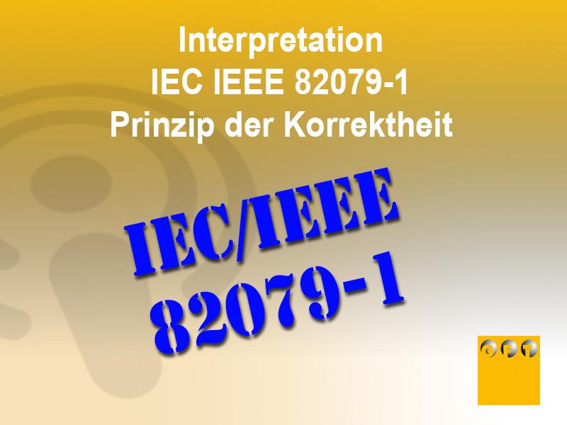 IEC IEEE 82079-1 Prinzip Der Korrektheit