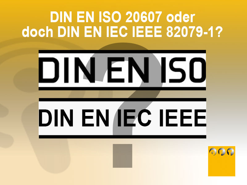 DIN-EN-ISO-20607-oder-doch-DIN-EN-IEC-IEEE-82079-1